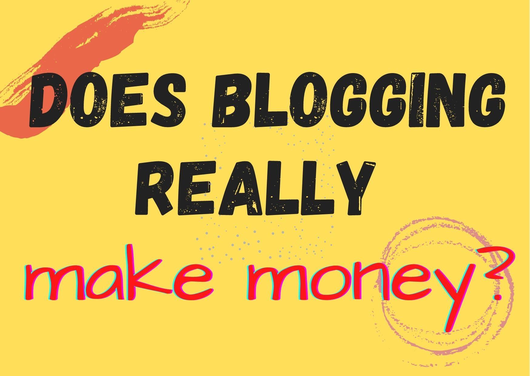 Does blogging really make money