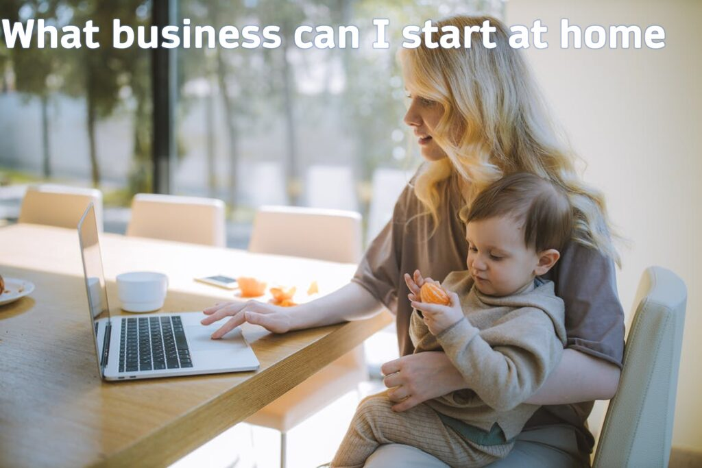 What business can I start at home
